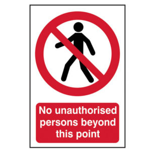 No Unauthorised Persons Beyond This Point - PVC 400 x 600mm