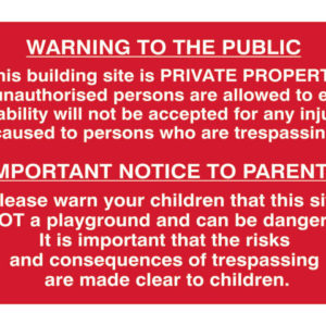 Building Site Warning To Public And Parents - PVC 600 x 400mm