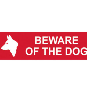 Beware Of The Dog - PVC 200 x 50mm