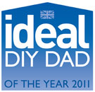 Ideal DIY Dad Ideal DIY Dad of the Year 2011