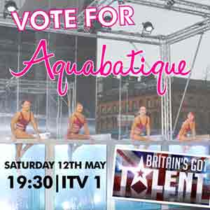 Vote for Aquabatique in tonights Briatain's Got Talent show