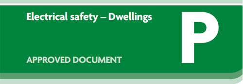 Approved document p electrical safety in dwellings